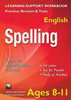 Spelling, Ages 8-11 (English): Home Learning, Support for the Curriculum by Flame Tree Publishing (Paperback, 2013)