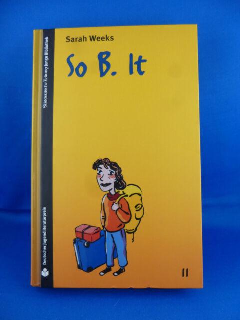 So B. It von Sarah Weeks / Süddeutsche Zeitung Junge BIbliothek Bd. 11