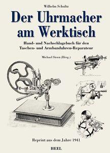 Der Uhrmacher am Werktisch Lehrbuch für das Uhrmacherhandw<wbr/>erk Uhrmacher Buch