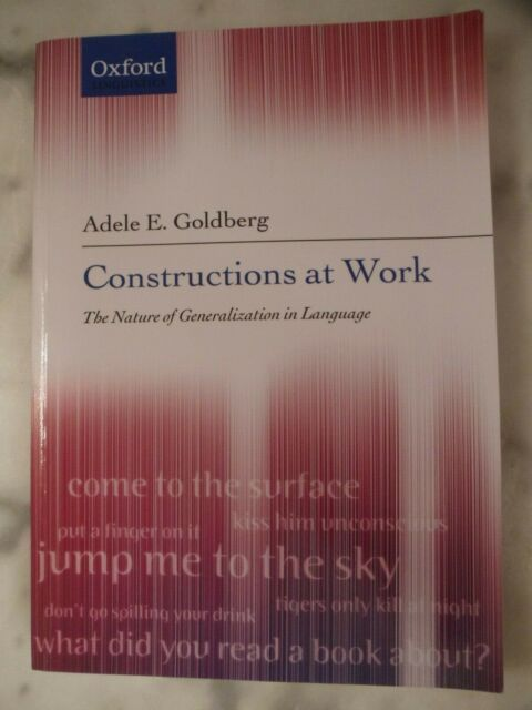 Constructions at Work : The nature of generalization in language von Adele Goldb