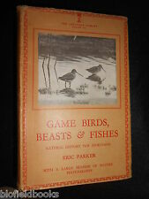 Game Birds, Beasts and Fishes - Eric Parker - 1950 - Sportsmen Natural History