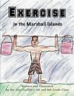 Exercise in the Marshall Islands by MS Ceci Guillen's 7th and 8th Grade CL (Paperback / softback, 2013)