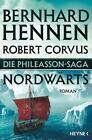 Die Phileasson Saga 01 - Nordwärts von Bernhard Hennen und Robert Corvus (Taschenbuch)
