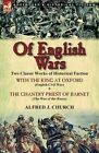 Of English Wars: Two Classic Works of Historical Faction-With the King at Oxford (English Civil War) & the Chantry Priest of Barnet (Th by Alfred J Church (Paperback / softback, 2013)