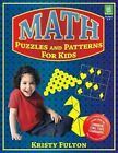 Math Puzzles and Patterns for Kids by Kristy Fulton 9781593632182