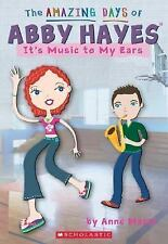 Amazing Days Of Abby Hayes, The #14: It's Music To My Ears ( Mazer, Anne )
