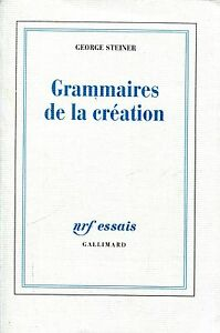George-Steiner-GRAMMAIRES-DE-LA-CREATION