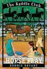 Saddle Club(R) Ser.: Horse Play by Bonnie Bryant (2007, Digest Paperback)