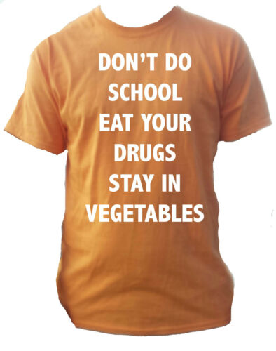 Don/'t Do School... Mens Funny T-Shirt Small XXL Various Colours