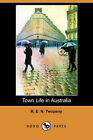 Town Life in Australia (Dodo Press) by R E N Twopeny (Paperback / softback, 2007)