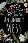 An Unholy Mess by Joyce Cato (Hardback, 2015)