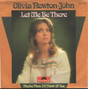 7-034-single-Olivia-Newton-John-Let-Me-Be-There-Maybe-Then-I-039-ll-Think-Of-You-1973