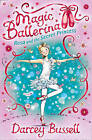 Rosa and the Secret Princess (Magic Ballerina, Book 7) by CBE Darcey Bussell (Paperback, 2009)
