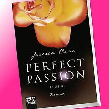 JESSICA CLARE   PERFECT PASSION - FEURIG   Roman (Buch)