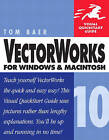 VectorWorks 10 for Windows and Macintosh: Visual QuickStart Guide by Steve McMillan, Tom Baer (Paperback, 2002)