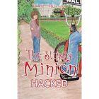 The Stingy Minion: Hacked by H M Marson (Paperback / softback, 2013)