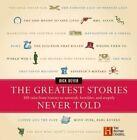 Greatest Stories Never Told by Rick Beyer (Hardback, 2003)