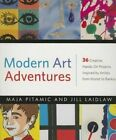 Modern Art Adventures: 36 Creative, Hands-On Projects Inspired by Artists from Monet to Banksy by Maja Pitamic, Jill Laidlaw (Paperback / softback, 2015)