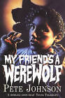 My Friend's a Werewolf by Pete Johnson (Paperback, 1997)