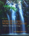 Experiencing the World's Religions by Michael Molloy (Paperback, 2009)