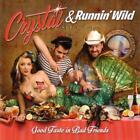 Good Taste In Bad Friends von Crystal & Runnin Wild (2015)