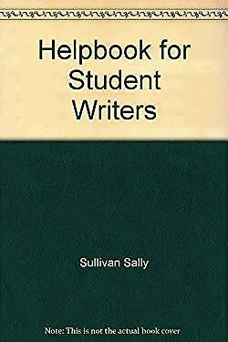 Helpbook for Student Writers by Sullivan, Sally