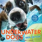 Underwater Dogs by Seth Casteel (Hardback, 2013)