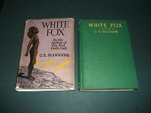 White-Fox-by-C-E-Scoggins-1928-First-edition-in-Dust-Jacket-Lost-Race-Fiction