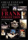 Great Fantasy Art Themes from the Frank Collection by Jane Frank and Howard Frank (2003, Hardcover)
