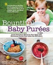 Bountiful Baby Purees: Create Nutritious Meals for Your Baby with Wholesome