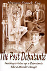The Post Debutante: Nothing Wakes Up a Debutante Like a Murder Charge by Herman Franck (Paperback / softback, 2000)