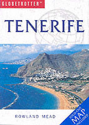 Tenerife (Globetrotter Travel Guide), Mead, Rowland, Very Good Book