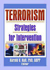 Terrorism: Strategies for Intervention by Harold V. Hall (Paperback, 2004)