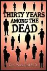 Thirty Years Among the Dead by Carl Wickford (Paperback, 2011)