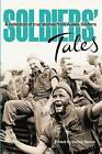 Soldiers Tales: A Collection of True Stories from Soldiers by Denny Neave (Paperback / softback, 2012)