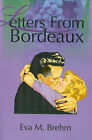 Letters from Bordeaux by Eva M Brehm (Paperback / softback, 2001)