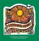 Morning Magic by Marianne Stowe, Keith Stowe (Hardback, 2015)