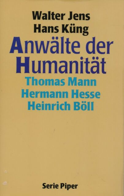 WALTER JENS HANS KÜNG - ANWÄLTE DER HUMANITÄT THOMAS MANN HERMANN HESSE...