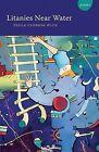 Litanies Near Water by Paula Closson Buck (Paperback / softback, 2008)