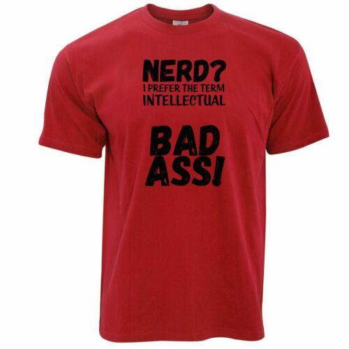 Geek Nouveauté Blague Nerd T Shirt je préfère le terme intellectuelle mauvaises fesses