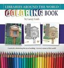 Libraries Around the World Coloring Book by Lacey Losh (Paperback / softback, 2015)