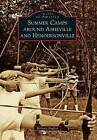 Summer Camps Around Asheville and Hendersonville by Melanie English (Paperback, 2016)