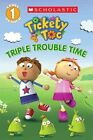 Tickety Toc: Triple Trouble Time - Picture Clue Reader by Kris Hirschmann (Paperback / softback, 2014)