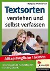 Textsorten verstehen und selbst verfassen von Wolfgang Wertenbroch (2013, Taschenbuch)