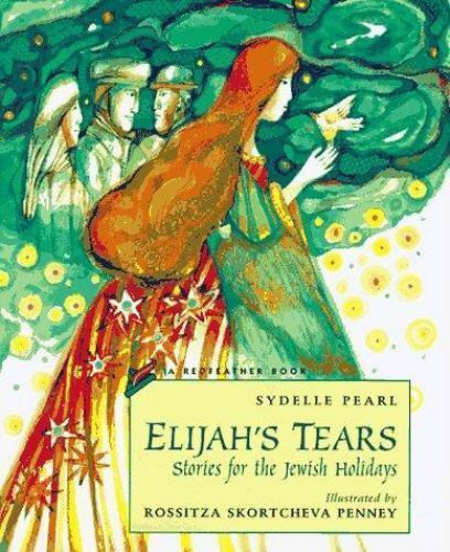 Elijah's Tears: Stories for the Jewish Holidays (Redfeather Books) by Pearl, Sy