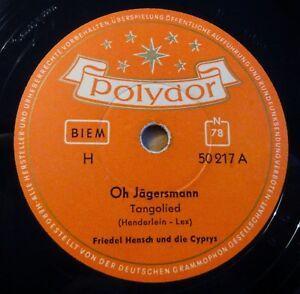 Friedel-Hensch-Oh-Jaegersmann-Die-alte-Muehle-Polydor-10-034-78-RPM