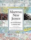 Mapping New Jersey: An Evolving Landscape by Rutgers University Press (Hardback, 2009)