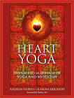 Heart Yoga: The Sacred Marriage of Yoga and Mysticism by Andrew Harvey, Karuna Erickson (Paperback, 2010)