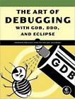 Art of Debugging with GDB and DDD by Norman Matloff, Peter Jay Salzmann (Paperback, 2008)