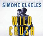 Wild Crush by Simone Elkeles (CD-Audio, 2015)